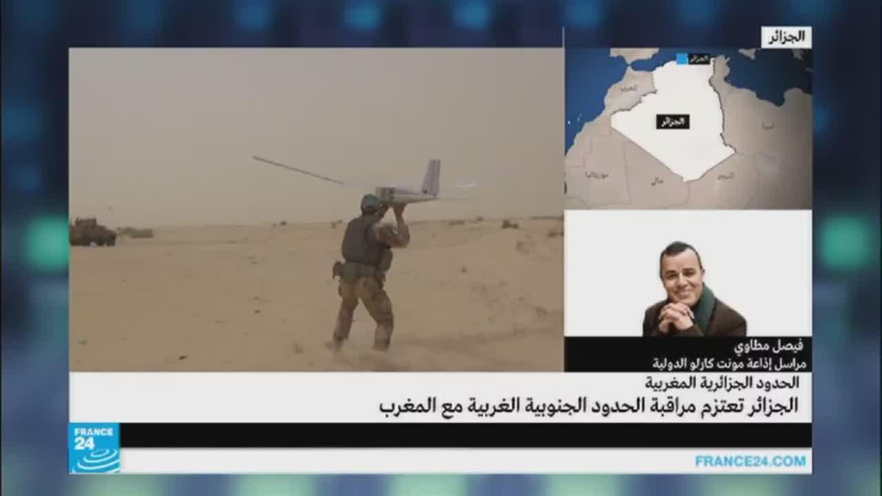 الجزائر ستستخدم طائرات دون طيار لمراقبة حدودها مع المغرب وموريتانيا